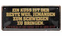 Blechschild Sprüche Deko Schild Wandschild lustig Vintage Ein Kuss 28x12cm D0527