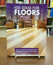 1001 Ideas for Floors Sourcebook of Flooring Solutions for Every Room by Callery