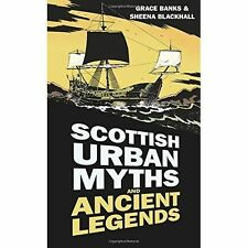 Scottish Urban Myths and Ancient Legends by Sheena Mitchell, Sheena...