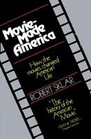 Movie-Made America : A Social History of American Movies by Sklar, Robert