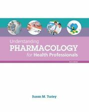 Understanding Pharmacology for Health Professionals by Susan M. Turley (2014,...