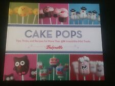 Cake Pops : Tips, Tricks, and Recipes for More Than 40 Mini Treats By Bakerella
