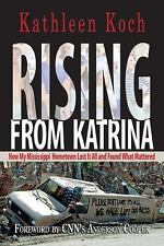 Rising from Katrina: How My Mississippi Hometown Lost It All and Found What Matt