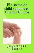 El Sistema de Child Support en Estados Unidos by Jeannette Perez (2012,...