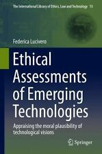 The International Library of Ethics, Law and Technology: Ethical Assessments...