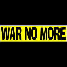 Buy 2 Get 1 Free WAR NO MORE  Bumper Sticker