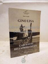 Gariglio: Gino Lisa, LoGisma 2011, Storia Guerra Mondiale Aeronautica Aquilotto