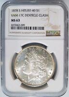 1878 S Morgan Silver Dollar NGC MS 63 VAM 17C Denticle Clash Mint Error Coin