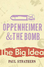 Oppenheimer And The Bomb by Paul Strathern (Paperback) New Book