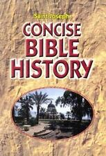 Saint Joseph Concise Bible History a clear and readable account of the history o