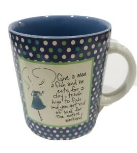 """Coffee Mug """"Give A Man A Fish .... And Get Rid Of Him.. The Entire Weekend"""