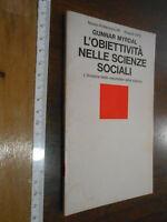 LIBRO:MYRDAL GUNNAR L'OBIETTIVITA' NELLE SCIENZE SOCIALI EINAUDI 1973 SOCIOLOGIA