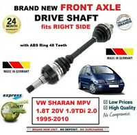 FOR VW SHARAN MPV 1.8T 20V 1.9TDi 2.0 1995-2010 NEW FRONT AXLE RIGHT DRIVESHAFT