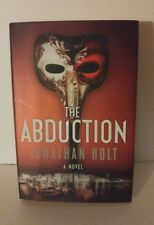 The Abduction:(Carnivia Trilogy) by Jonathan Holt. Hardcover
