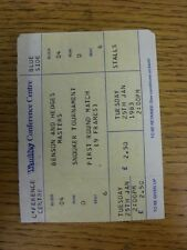 25/01/1983 Snooker Ticket: Benson and Hedges Masters [At Wembley] First Round Ma