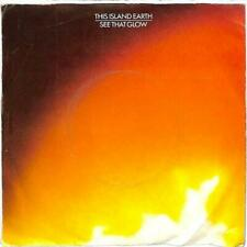 """This Island Earth - See That Glow - 7"""" Record Single"""