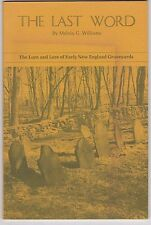 THE LAST WORD. The Lure And Lore Of Early New England Graveyards.  1973