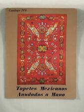 TAPETES MEXICANOS: ANUDADOS A MANO 1974 Mexican Textiles Tapestries Rugs Catalog