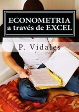 ECONOMETRIA a Través de EXCEL by P. Vidales (2014, Paperback)