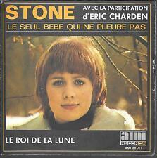 """45 TOURS / 7"""" SINGLE--STONE--LE SEUL BEBE QUI NE PLEURE PAS / LE ROI DE LA LUNE"""