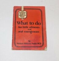 1927 What To Do For Little Ailments And Real Emergencies Booklet