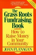 The Grass Roots Fund Raising Book by Joan Flanagan (1982, Paperback)