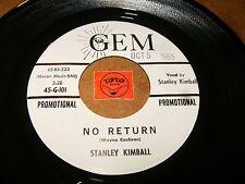 STANLEY KIMBALL - NO RETURN - HELLO MY LOVE   / LISTEN - TEEN GARAGE POPCORN