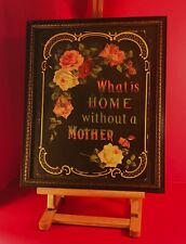 """Antique Framed COLOR CHROMOLITHOGRAPH Print """"What is Home Without a Mother"""""""