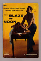 The Blaze Of Noon Rayner Happenstall vintage 1956 Berkley GGA erotica sleaze EX+