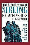 The Significance of Sibling Relationships in Literature (1993, Paperback)