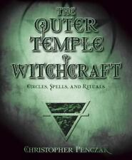 The Outer Temple of Witchcraft: Circles, Spells and Rituals: By Christopher P...
