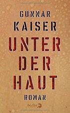 Unter der Haut: Roman von Kaiser, Gunnar | Buch | Zustand sehr gut
