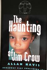 THE HAUNTING OF JIM CROW BY ALLAN HAVIS *INSCRIBED*FIRST ED*