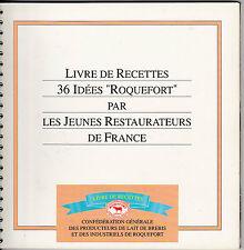 Livre de Recettes  36 Idées « Roquefort »  Les Jeunes Restaurateurs de France