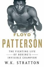 Floyd Patterson: The Fighting Life of Boxing's Invisible Champion, Stratton, W.