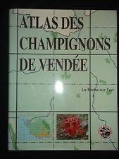 Atlas des champignons de Vendée - Société mycologique La Roche Sur Yon - 2002