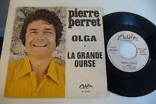 PIERRE PERRET 45T OLGA / LA GRANCE OURSE . ADELE FRANCE AD 45 807.