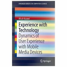 Experience with Technology : Dynamics of User Experience with Mobile Media...