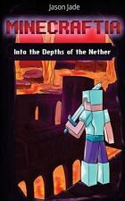 Minecraft Adventure Book: Minecraftia: into the Depths of the Nether by Jason...