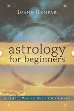 Astrology for Beginners: A Simple Way to Read Your Chart (Paperback or Softback)