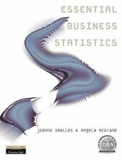 Essential Business Statistics By Angela McGrane, Joanne Smailes