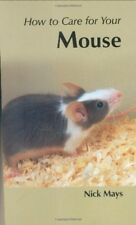 Acceptable, How to Care for Your Mouse (Your first...series), Nick Mays, Book