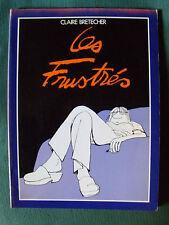 LES FRUSTRES de CLAIRE BRETECHER - édité par l'auteur 1983 -  grand format