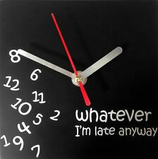 Whatever Novelty Wall Clock Fun kitchen bedroom bathroom office Square Black NEW