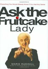 Ask the Fruitcake Lady: Everything You Would Alrea