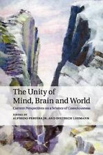 The Unity of Mind, Brain and World: Current Perspectives on a Science of Conscio