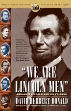 We Are Lincoln Men: Abraham Lincoln and His Friends - Good - Donald, David Herbe