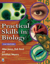 Practical Skills in Biology, 2nd Ed., Jones, Dr Allan & Reed, Prof Rob & Weyers,