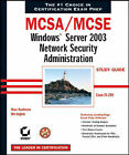 MCSA/MCSE: Windows Server 2003 Network Security Administration Study Guide (70-2