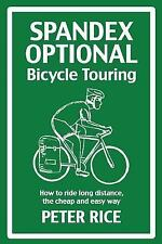 Spandex Optional Bicycle Touring: How to Ride Long Distance, the Cheap and Ea...
